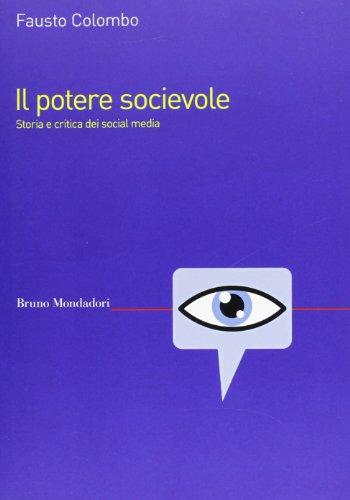9788861596559: Il potere socievole. Storia e critica dei social media