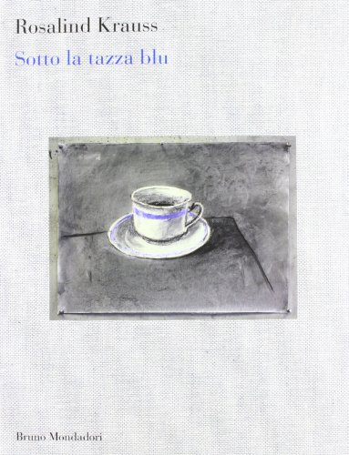Sotto la tazza blu (8861597238) by Rosalind Krauss