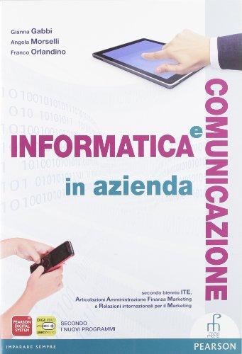 9788861600959: Informatica e comunicazione in azienda. Vol. unico. Per le Scuole superiori. Con espansione online