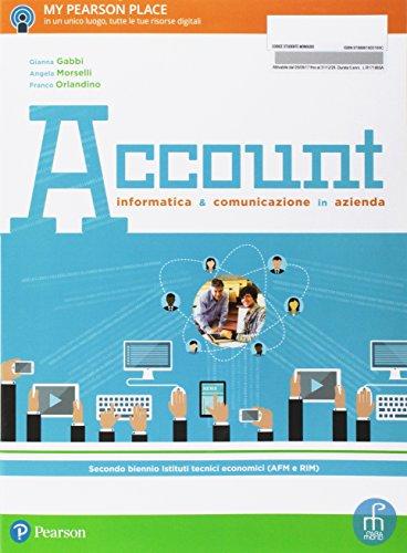 9788861603165: Account. Informatica e comunicazione in azienda. Per le Scuole superiori. Con e-book. Con espansione online