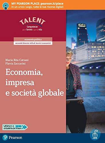 9788861603325: Economia, impresa e società globale. Per il secondo biennio degli Ist. tecnici commerciali. Con app. Con e-book. Con espansione online