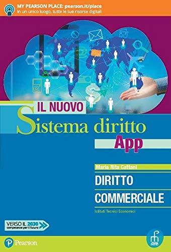 9788861603820: Il nuovo sistema diritto app. Diritto commerciale. Per gli Ist. tecnici economici. Con app. Con e-book. Con espansione online