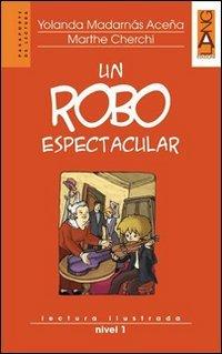 9788861610767: Un robo espectacular. Lectura ilustrada. Nivel 1. Con CD Audio