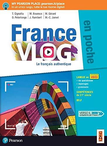 9788861616608: France vlog en poche. Le français authentique. Per le Scuole superiori. Con app. Con e-book. Con espansione online