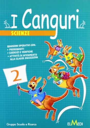 9788861620674: I canguri. Scienze. Per la 2ª classe elementare
