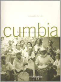 9788861630031: Cumbia. La musica afrocolombiana. Con Cd audio (Geos CD book. Collana di etnomusicologia)