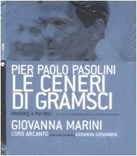 Le ceneri di Gramsci. Oratorio a più: P. Paolo Pasolini;