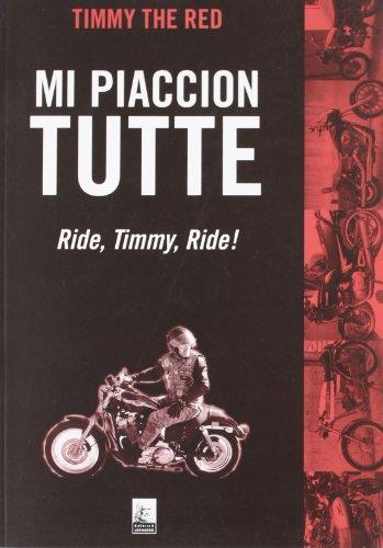 9788861710702: Mi piaccion tutte. Ride, Timmy, ride!