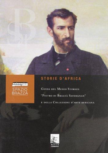 9788861711211: Storie d'Africa. Guida del museo storico «Pietro di Brazzà Savorgnan» e della collezione d'arte africana