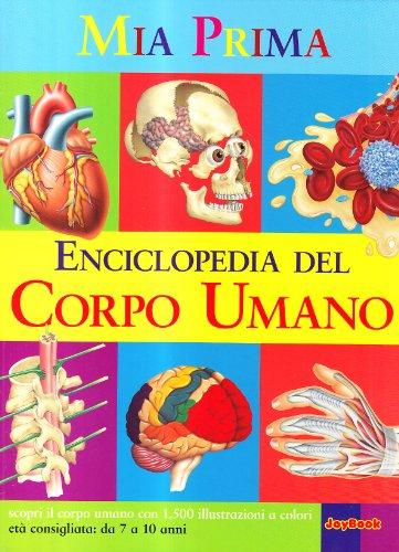 9788861753563: La mia prima enciclopedia del corpo umano