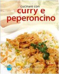 Cucinare con curry e peperoncino (Cucina passo passo)