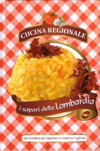 I sapori della Lombardia Cucina Regionale: AA.VV.