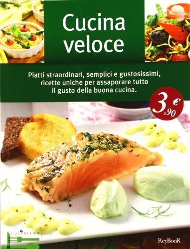 9788861763982: Cucina veloce (Cuciniamo)