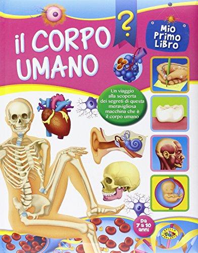 9788861774186: Il corpo umano. Ediz. illustrata