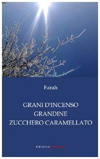 Grani d'incenso, grandine, zucchero caramellato (9788861783171) by Farah