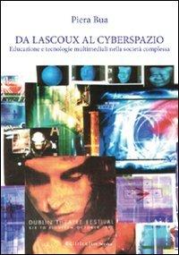 9788861785991: Da Lascoux al cyberspazio. Educazione e tecnologie multimediali nella società complessa