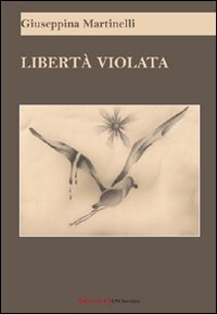 9788861786912: Libertà violata