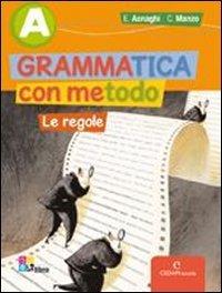9788861811102: Grammatica con metodo. Vol. A-B: Regole-Comunicazione e scrittura-Prove INVALSI. Con espansione online. Per la Scuola media. Con CD-ROM