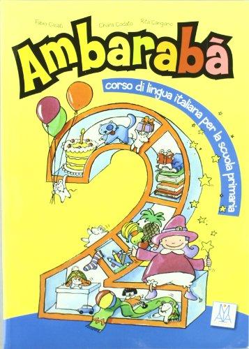 9788861820272: Ambarabà. Libro dell'alunno. Con 2 CD Audio (Italiano per bambini)