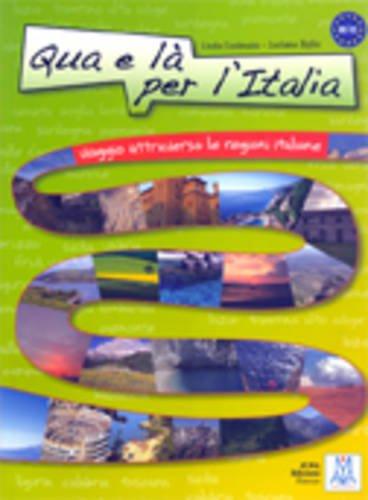9788861820371: Qua e là per l'Italia. Con CD audio (Ascoltare leggere parlare scrivere)