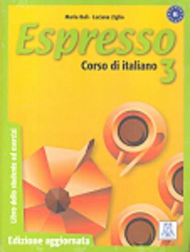 9788861820760: Espresso. Libro dello studente ed esercizi: Espresso 3. Libro De Estudiante (Corsi di lingua)