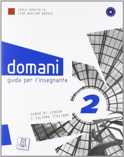 Domani: Guida Per L'Insegnante (Level A2) (Italian: Alma Edizioni