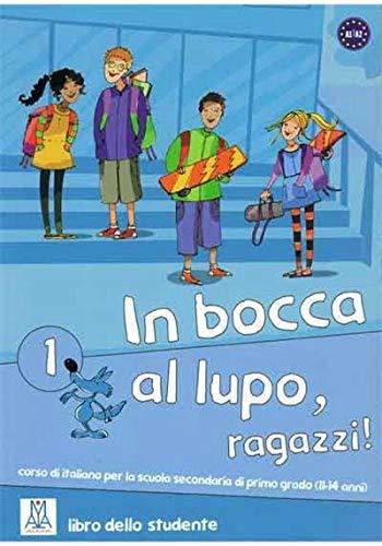 In Bocca Al Lupo, Ragazzi!: Libro 1: ALMA EDIZIONI