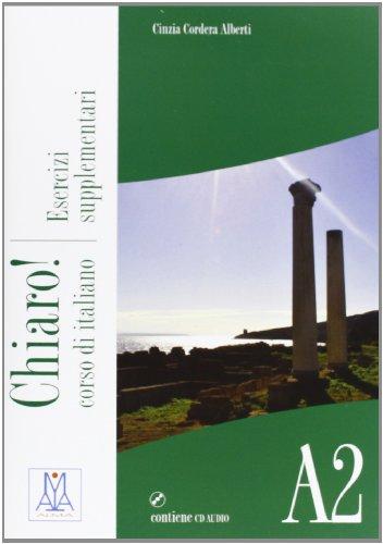 Chiaro!: Esercizi Supplementari + CD (Level A2): Alma Edizioni