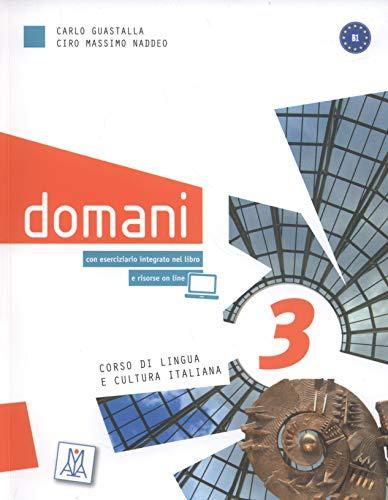 9788861822405: Domani. Libro dello studente con esercizi. Con DVD: DOMANI 3 ALUMNO DVD CD CORSO DI LINGUA E CULTURA ITALIANA (Corsi di lingua)