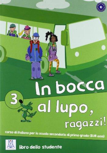 In Bocca Al Lupo, Ragazzi!: Libro +: Alma Edizioni
