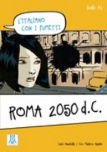 L'Italiano Con I Fumetti: Roma 2050 D.C.: n/a