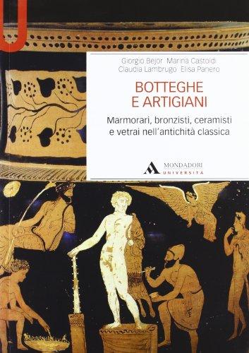 9788861840713: Botteghe e artigiani. Marmorari, bronzisti, ceramisti e vetrai nell'antichità classica