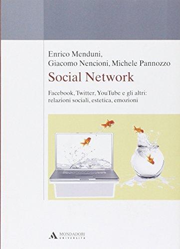 9788861840881: Social network. Facebook, Twitter, Youtube e gli altri: relazioni sociali, estetica, emozioni