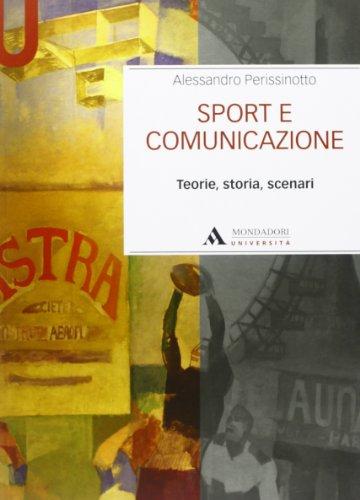 9788861842328: Sport e comunicazione. Teorie, storia, scenari