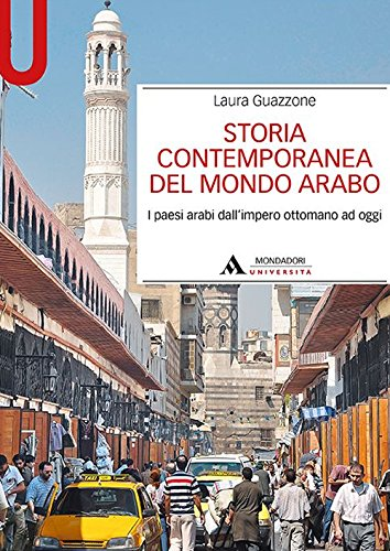 9788861843660: Storia contemporanea del mondo arabo. I paesi arabi dall'impero ottomano ad oggi