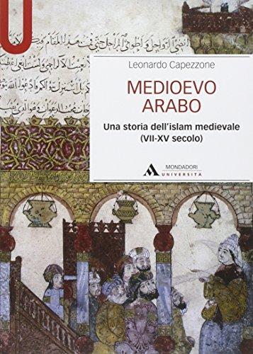 9788861844100: Medioevo arabo. Una storia dell'Islam medievale (VII-XV secolo)