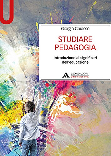 9788861845800: Studiare pedagogia. Introduzione ai significati dell'educazione