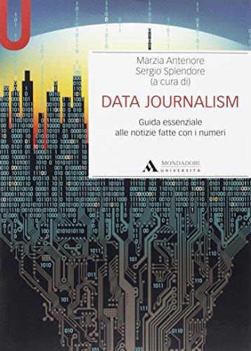 9788861845862: Data journalism. Guida essenziale alle notizie fatte con i numeri