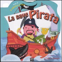 9788861884472: La nave pirata. Ediz. illustrata