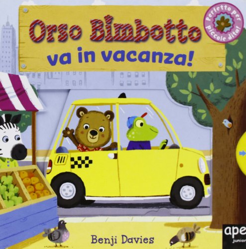 9788861885363: Orso Bimbotto va in vacanza! Ediz. illustrata (Libri gioco)