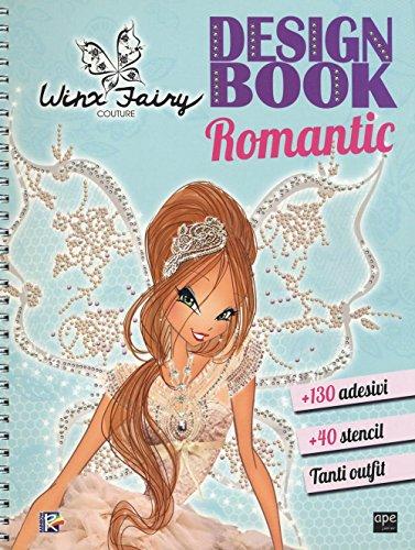 9788861889927: Design book romantic. Winx Fairy Couture. Con adesivi