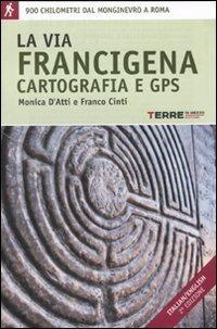 9788861891319: La via Francigena. Cartografia 1:30.000 e GPS (Guide. Percorsi)