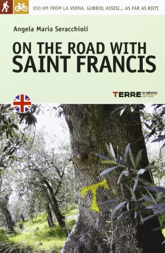 9788861892477: On the road with saint Francis. 350 km from La Verna, Gubbio, Assisi... as far as Rieti