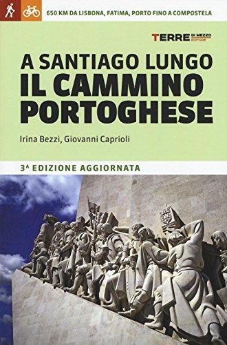9788861893733: A Santiago lungo il cammino portoghese (Guide. Percorsi)