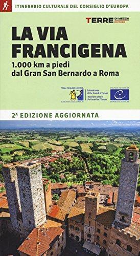 9788861894174: La via Francigena. 1.000 km a piedi dal Gran San Bernardo a Roma