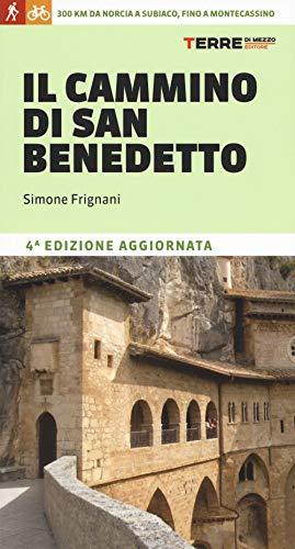 9788861895355: Il cammino di San Benedetto. 300 km da Norcia a Subiaco, fino a Montecassino