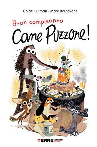 9788861896512: Buon compleanno Cane Puzzone!