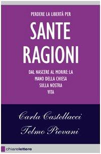 Le sante ragioni (Reverse) - Carla Castellacci; Telmo Pievani