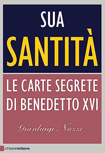 9788861900950: Sua Santità. Le carte segrete di Benedetto XVI (Principioattivo)
