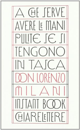 A che serve avere le mani pulite: Lorenzo Milani